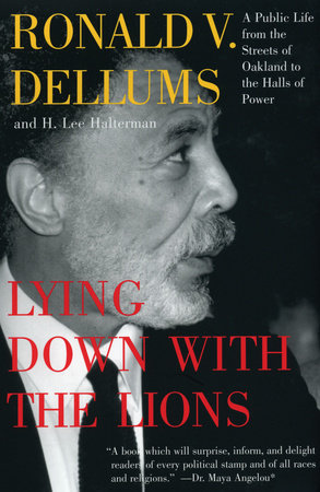 Lying Down with the Lions by Ronald V. Dellums and H. Lee Halterman