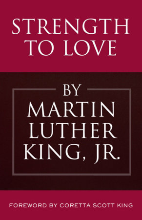 Strength to Love by Martin Luther King, Jr.