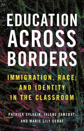 Education Across Borders by Patrick Sylvain, Jalene Tamerat and Marie Lily Cerat