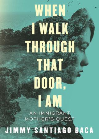 When I Walk Through That Door, I Am by Jimmy Santiago Baca