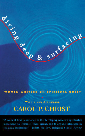 Diving Deep & Surfacing by Carol P. Christ