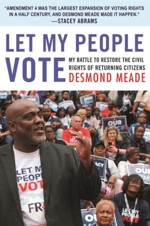 Let My People Vote by Desmond Meade