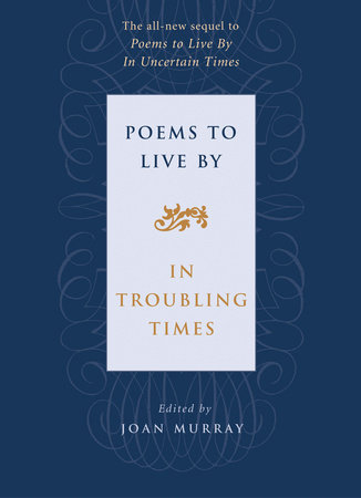 Poems to Live By in Troubling Times by Joan Murray