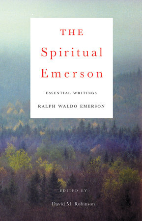 The Spiritual Emerson by Ralph Waldo Emerson