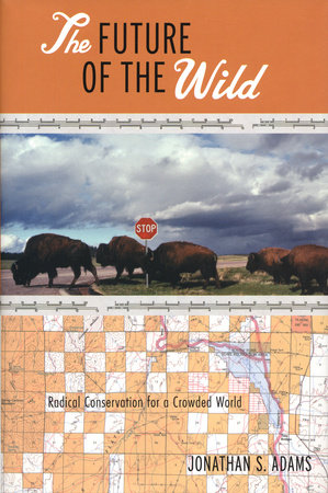 The Future of the Wild by Jonathan Adams