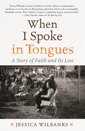 When I Spoke in Tongues by Jessica Wilbanks