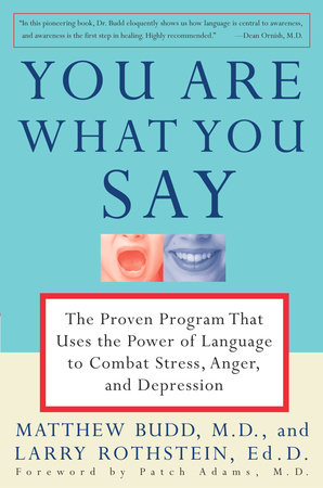 You Are What You Say by Matthew Budd, M.D., Larry Rothstein and Patch Adams, MD