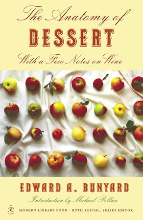 The Anatomy of Dessert by Edward Bunyard