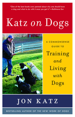 Katz on Dogs by Jon Katz