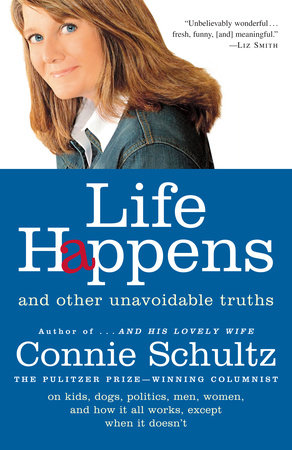 Life Happens by Connie Schultz