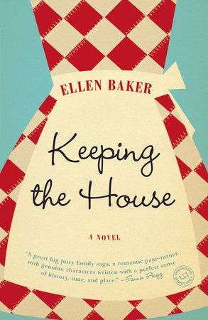 Keeping the House by Ellen Baker