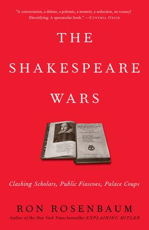 The Shakespeare Wars by Ron Rosenbaum