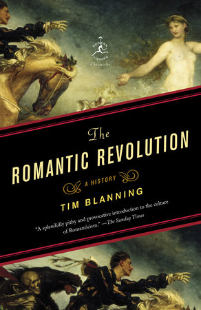 The Romantic Revolution by Tim Blanning