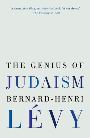 The Genius of Judaism by Bernard-Henri Lévy