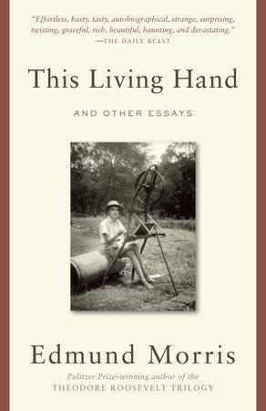 This Living Hand by Edmund Morris