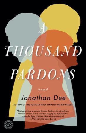 A Thousand Pardons by Jonathan Dee