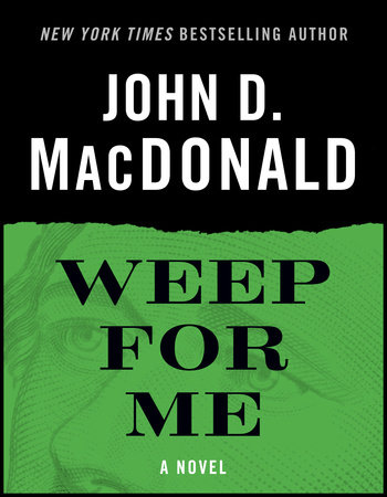 Weep for Me by John D. MacDonald