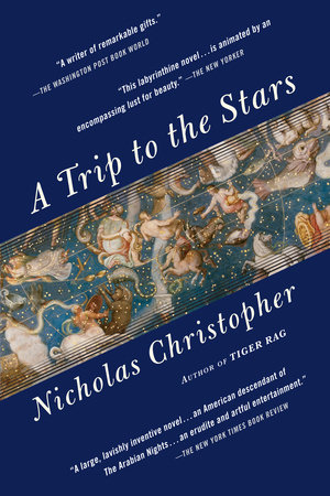A Trip to the Stars by Nicholas Christopher