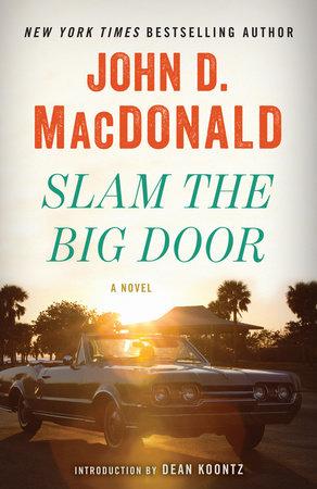Slam the Big Door by John D. MacDonald