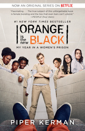 Orange Is the New Black (Movie Tie-in Edition) by Piper Kerman