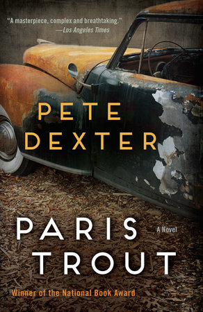 Paris Trout by Pete Dexter