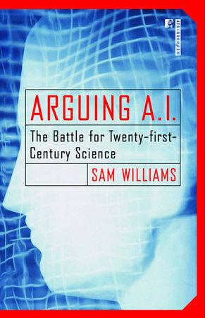 Arguing A.I. by Sam Williams