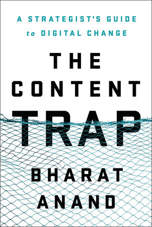 The Content Trap by Bharat Anand