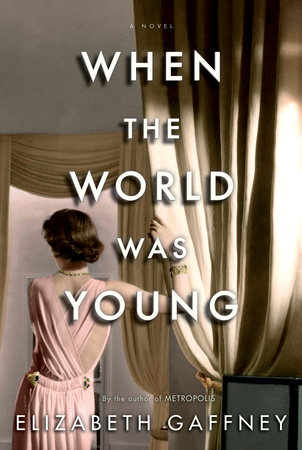 When the World Was Young by Elizabeth Gaffney