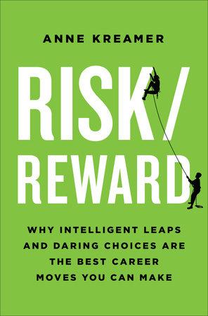 Risk/Reward by Anne Kreamer
