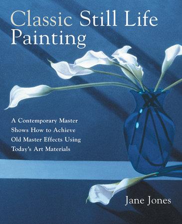 Classic Still Life Painting by Jane Jones