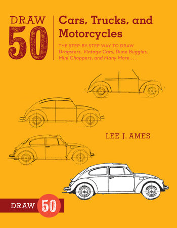 Draw 50 Cars, Trucks, and Motorcycles by Lee J. Ames