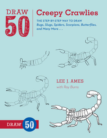 Draw 50 Creepy Crawlies by Lee J. Ames and Ray Burns