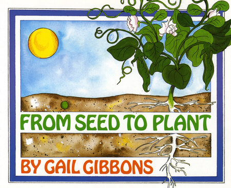 From Seed to Plant by Gail Gibbons