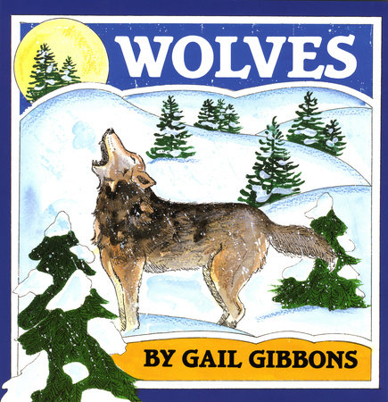 Wolves by Gail Gibbons