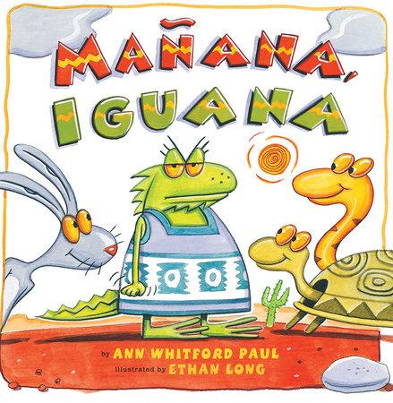 Manana, Iguana by Ann Whitford Paul