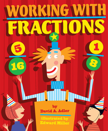 Working with Fractions by David A. Adler