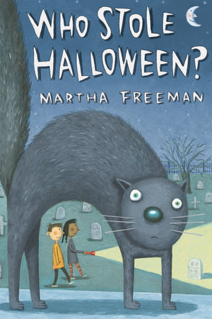 Who Stole Halloween? by by Martha Freeman