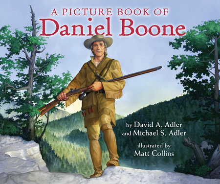 A Picture Book of Daniel Boone by David A. Adler and Michael S. Adler