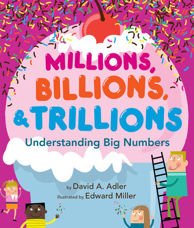 Millions, Billions, & Trillions by David A. Adler