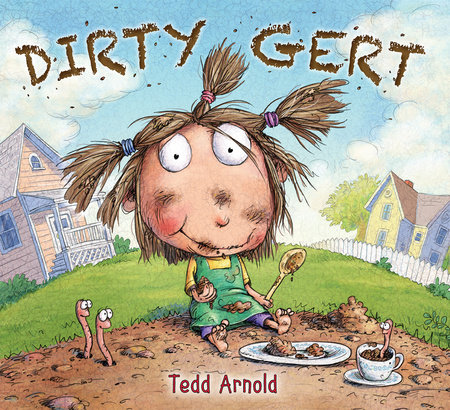 Dirty Gert by Tedd Arnold