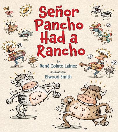 Senor Pancho Had a Rancho by Rene Colato Lainez