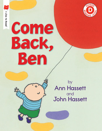 Come Back, Ben by Ann Hassett and John Hassett