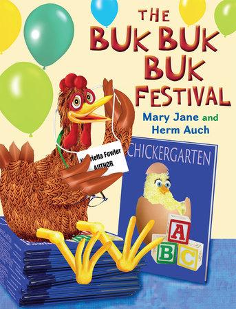 The Buk Buk Buk Festival by Mary Jane Auch
