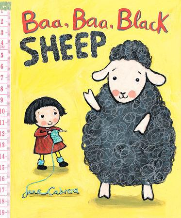 Baa, Baa, Black Sheep by Written & illustrated by Jane Cabrera