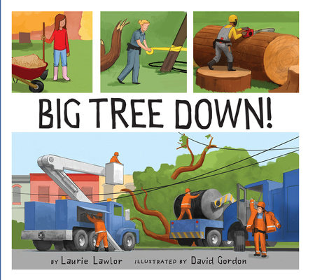 Big Tree Down! by Laurie Lawlor