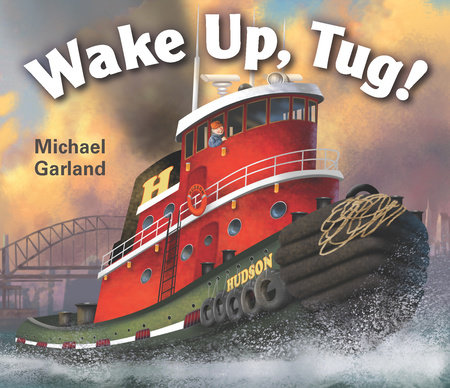 Wake Up, Tug! by Michael Garland
