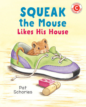 Squeak the Mouse Likes His House by Pat Schories