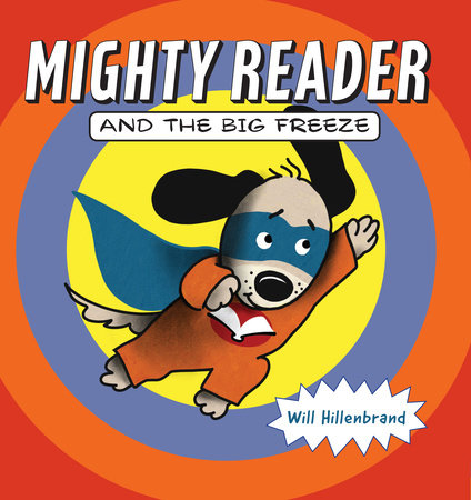 Mighty Reader and the Big Freeze by Will Hillenbrand