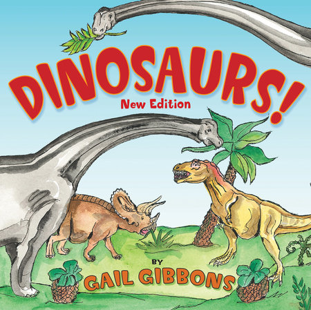 Dinosaurs! (New & Updated) by Gail Gibbons