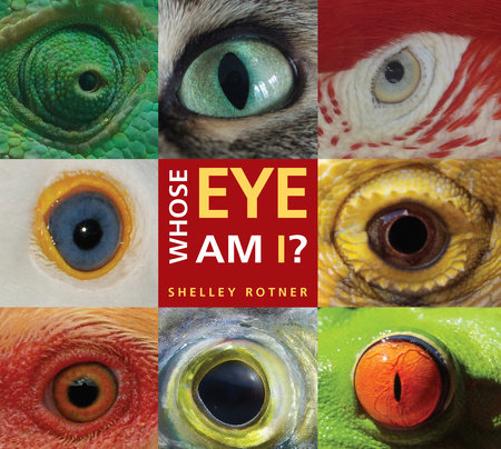 Whose Eye Am I? by Shelley Rotner
